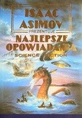 Okładka książki Isaac Asimov prezentuje najlepsze opowiadania science fiction Brian W. Aldiss, Poul Anderson, Isaac Asimov, Avram Davidson, James Gunn, Cyril M. Kornbluth, Robert Sheckley, Robert Silverberg, Clifford D. Simak, Cordwainer Smith