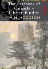 Okładka książki The Casebook of Carnacki the Ghost Finder William Hope Hodgson