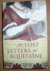 Okładka książki The Lost Letters of Aquitaine Judith Koll Healey