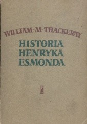 Okładka książki Historia Henryka Esmonda William Makepeace Thackeray
