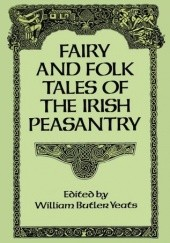 Okładka książki Fairy and Folk Tales of the Irish Peasantry William Butler Yeats