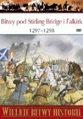 Okładka książki Bitwy pod Stirling Bridge i Falkirk 1297 - 1298. Bunt Williama Wallacea Pete Armstrong