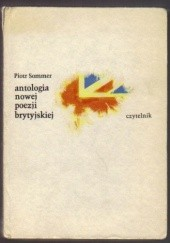 Okładka książki Antologia nowej poezji brytyjskiej Ciarán Carson, Stewart Conn, Seamus Deane, Douglas Dunn, John Fuller, Ian Hamilton, Tony Harrison, David Harsent, Seamus Heaney, Glyn Hughes, Brian Jones, Michael Longley, Derek Mahon, Andrew Motion, Paul Muldoon, Frank Ormsby, Brian Patten, Tom Paulin, William Peskett, Craig Raine, Piotr Sommer, Jeffrey Wainwright, Hugo Williams