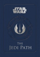 Okładka książki The Jedi Path: A Manual for Students of the Force Daniel Wallace