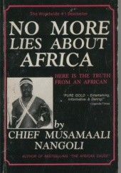 Okładka książki No More Lies About Africa Chief Musamaali Nangoli