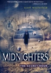 Okładka książki Midnighters #1: The Secret Hour Scott Westerfeld