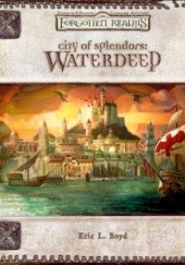 Okładka książki City of Splendors: Waterdeep Eric L. Boyd