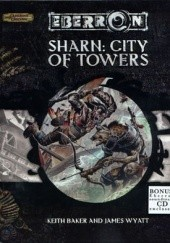 Okładka książki Sharn: City of Towers Keith Baker, James Wyatt