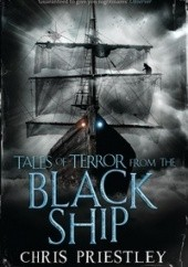 Okładka książki Tales of Terror from the Black Ship Chris Priestley