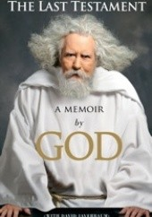 Okładka książki The Last Testament. A memoir by God David Javerbaum