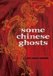 Okładka książki Some Chinese ghosts Lafcadio Hearn
