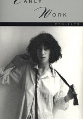 Okładka książki Early Work: 1970-1979 Patti Smith