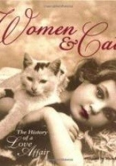 Okładka książki Women & Cats - The History of a Love Affair Michelle R. Lovric