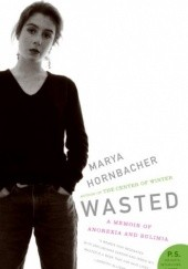 Okładka książki Wasted: A Memoir of Anorexia and Bulimia Marya Hornbacher
