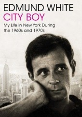 Okładka książki City Boy. My Life in New York During the 1960s and 1970s Edmund White