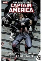 Okładka książki Captain America: The Death of Captain America, Vol. 1: The Death of the Dream Ed Brubaker
