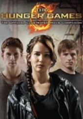 Okładka książki The Hunger Games - The Official Illustrated Movie Companion Kate Egan