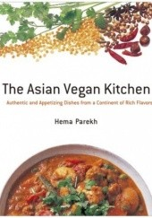 Okładka książki The Asian Vegan Kitchen Hema Parekh