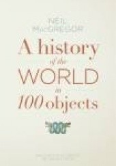 Okładka książki A History of the World in 100 Objects Neil Macgregor