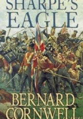 Okładka książki Sharpes Eagle : Richard Sharpe and the Talavera Campaign, July 1809 Bernard Cornwell