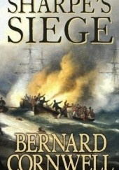 Okładka książki Sharpes Siege : Richard Sharpe and the Winter Campaign, 1814 Bernard Cornwell