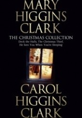 Okładka książki The Christmas Collection Carol Higgins Clark, Mary Higgins Clark