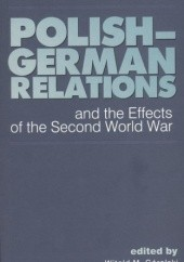 Okładka książki Polish-German Relations and the Effects of the Second World War Witold M. Góralski
