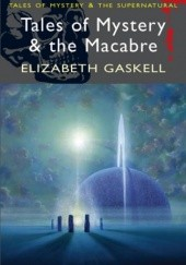 Okładka książki Tales of Mystery and the Macabre Elizabeth Gaskell