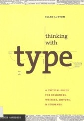 Okładka książki Thinking with type: a critical guide for designers, writers, editors, and students Ellen Lupton