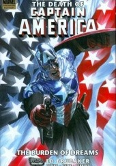 Okładka książki Captain America: The Death of Captain America, Vol. 2 - The Burden of Dreams Ed Brubaker