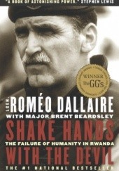 Okładka książki Shake Hands With the Devil. The Failure of Humanity in Rwanda Romeo Dallaire