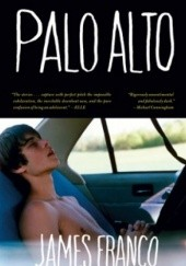 Okładka książki Palo Alto. Stories James Franco