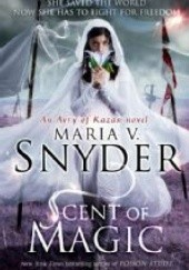Okładka książki Scent of Magic Maria V. Snyder