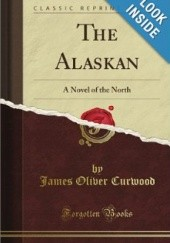 Okładka książki The Alaskan James Oliver Curwood