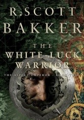 Okładka książki The White-Luck Warrior R. Scott Bakker