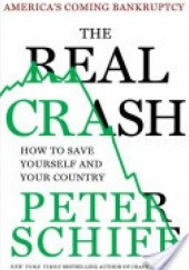 Okładka książki The Real Crash: Americas Coming Bankruptcy Peter Schiff