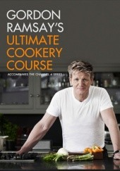 Okładka książki Gordon Ramsays Ultimate Cookery Course Gordon Ramsay
