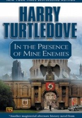 Okładka książki In the Presence of Mine Enemies Harry Turtledove