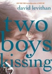 Okładka książki Two Boys Kissing David Levithan
