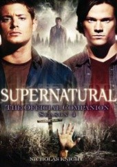 Okładka książki Supernatural: The Official Companion: Season 4 Nicholas Knight