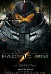 Okładka książki Pacific Rim: The Official Movie Novelization Alex Irvine