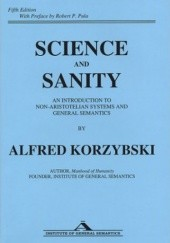 Okładka książki Science and Sanity: An Introduction to Non-Aristotelian Systems and General Semantics Alfred Korzybski