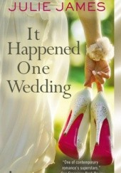 Okładka książki It Happened One Wedding Julie James