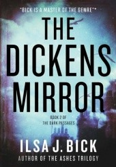 Okładka książki The Dickens Mirror: Book Two of The Dark Passages Ilsa J. Bick