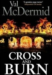 Okładka książki Cross and Burn Val McDermid