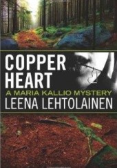 Okładka książki Copper Heart (The Maria Kallio Series) Leena Lehtolainen