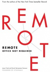 Okładka książki Remote: Office Not Required Jason Fried, David Heinemeier Hansson