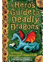 Okładka książki A Heros Guide To Deadly Dragons Cressida Cowell