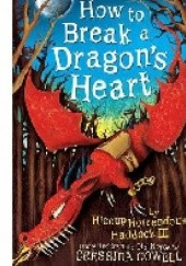 Okładka książki How To Break A Dragons Heart Cressida Cowell