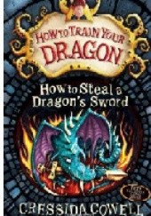 Okładka książki How to Steal a Dragons Sword Cressida Cowell
